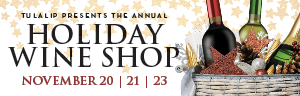 At the fabulous Tulalip Resort Casino just north of Bellevue and Seattle on I-5 visit our Holiday Wine Store November 20, 21 and 23!