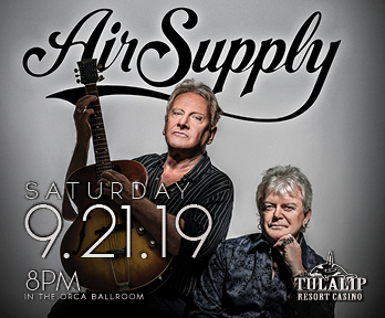 Enjoy Tulalip Resort Casino just north of Bellevue on I-5 with the likes of Air Supply performing live in the Orca Ballroom on Saturday, Septebmer 21, 2019!