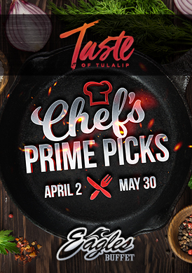 Relax and play at Tulalip Resort Casino south of Vancouver, BC near Seattle on I-5 with Chef's Prime Picks available at Eagles Buffet!