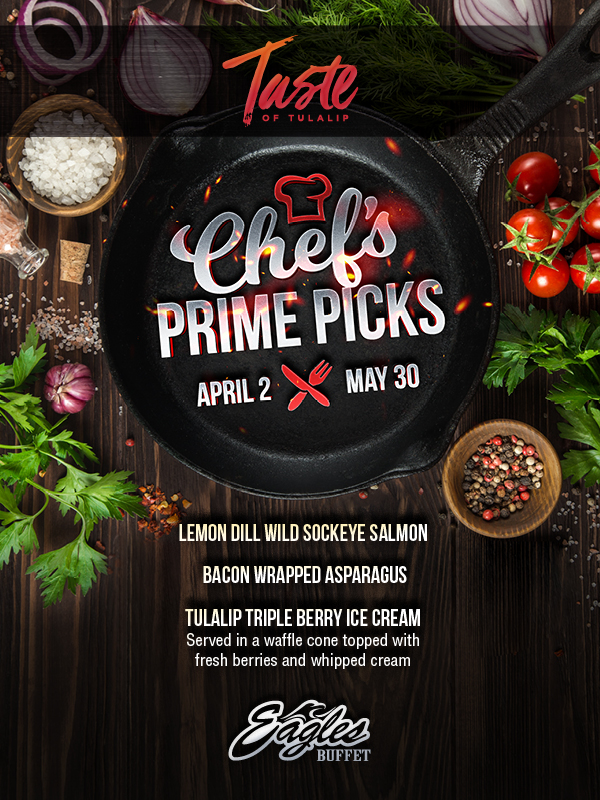 Relax and play at Tulalip Resort Casino south of Richmond, BC near Seattle on I-5 with Chef's Prime Picks available at Eagles Buffet!