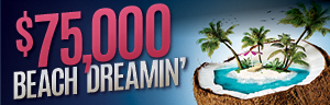 Play slots at Tulalip Resort Casino just north of Bellevue and Redmond on I-5 to enter the $75,000 Beach Dreamin' giveaway!