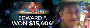 At Tulalip Resort Casino south of Richmond, BC near Seattle on I-5 Edward F. hit a huge slots jackpot on Cannonball Express!
