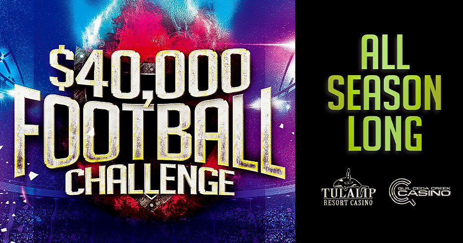 $40,000 Pro Football Challenge at Tulalip Resort Casino in Marysville