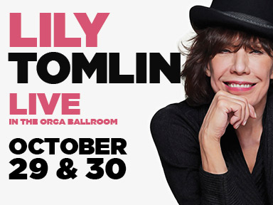 The simply marvelous Tulalip Resort Casino near Seattle of I-5 hosted Lily Tomlin live on Saturday and Sunday, October 29th and 30th, 2016 in the Orca Ballroom!
