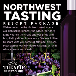 At the fabulous Tulalip Resort Casino south of Richmond, BC near Seattle on I-5 you can get Tulalip Northwest Tasting special rates now!