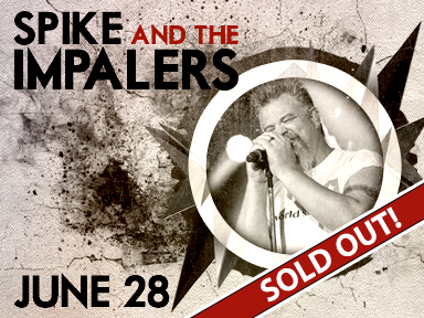 Spike and the Impalers - June 28, 2013