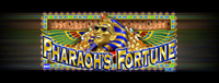 Pharaoh's:  Try your luck playing the Pharaoh's Fortune slot machine at Quil Ceda Creek Casino near Everett.
