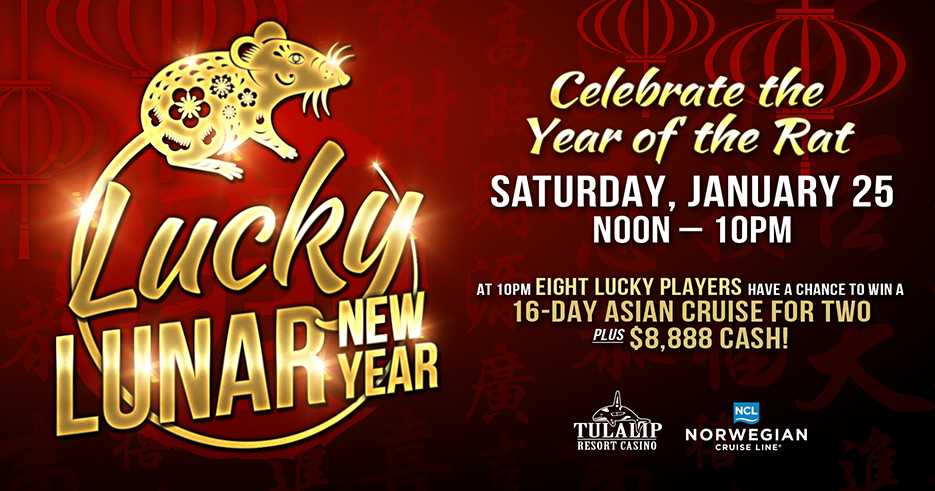 Play slots at Tulalip Resort Casino just north of Marysville on I-5 to enter the LUCKY LUNAR NEW YEAR drawing!