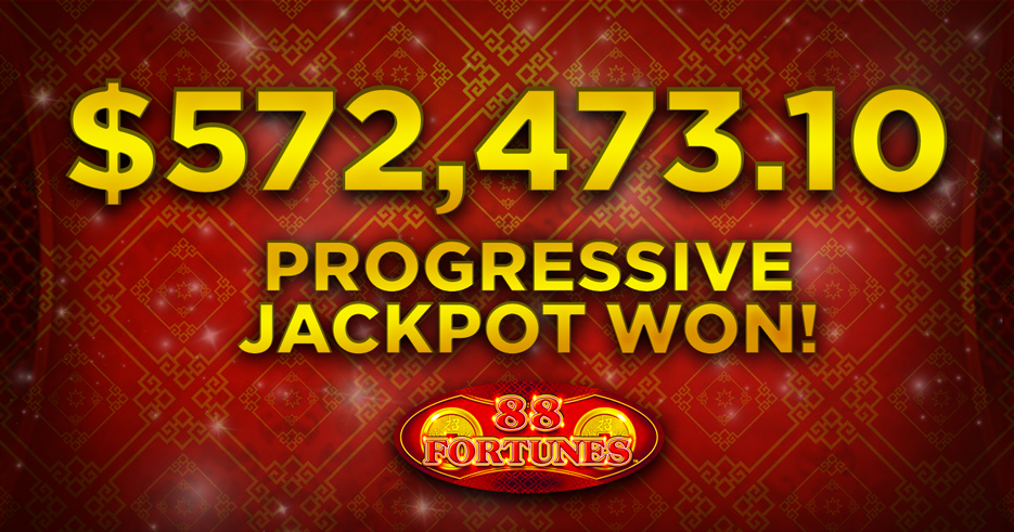 A guest won $572,473 playing our High Limit 88 Fortunes slot machine!