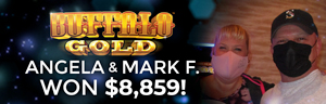 Mark & Angela F. won $5,859 playing Buffalo Gold at Tulalip Resort Casino.