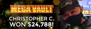 Christopher C. won $24,788 playing Mega Vault at Tulalip Resort Casino.