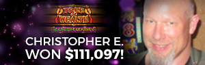 Play slots and more at Tulalip Resort Casino like Christopher E. hitting a big jackpot on Tree of Wealth - located just north of Bellevue and Seattle on I-5!