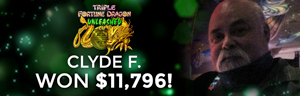 Clyde F. won $11,796 playing Triple Fortune Dragon - Unleashed slot machine at Tulalip Resort Casino.