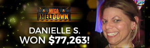 Play slots at Tulalip Resort Casino south of Vancouver, BC near Seattle on I-5 like Danielle S. hitting huge jackpot on the Mega Meltdown premium video gaming machine!