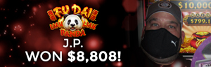 J. P. won $8,808 playing Fu Dai - Panda slot machine at Tulalip Resort Casino.