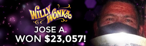 At Tulalip Resort Casino, Jose A. won $23,057 playing Willy Wonka Dream Factory.