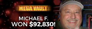 Play slots at Tulalip Resort Casino just north of Bellevue and Seattle on I-5 like Michael F. hitting a huge jackpot on Mega Vault!