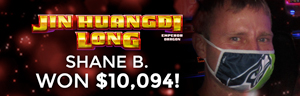 Shane B. won $10,094 playing Jin Huangdi Long - Emperor Dragon slot machine at Tulalip Resort Casino.