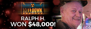 Image showing how Ralph H. won $48,000 playing Meltdown slot machine.