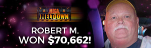Image showing how Robert M. won $70,662 playing Mega Meltdown slot machine.