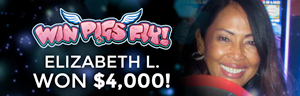 Elizabeth L. won $4,000 playing Win Pigs Fly! at Tulalip Resort Casino.