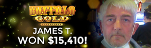 James T. won $15,410 playing Buffalo Gold