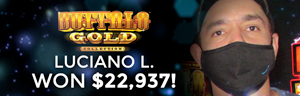Luciano L. won $22,937 playing Buffalo Gold