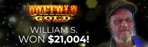 Image showing how William S. won $21,004 playing Buffalo Gold slot machine