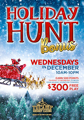 Play slots at Tulalip Resort Casino just north of Bellevue and Seattle on I-5 and play the Holiday Hunt Bonus!