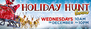 Play slots at Tulalip Resort Casino just north of Marysville on I-5 to to play Holidy Hunt Bonus and have the chance to win up to $300 Free Play each week!
