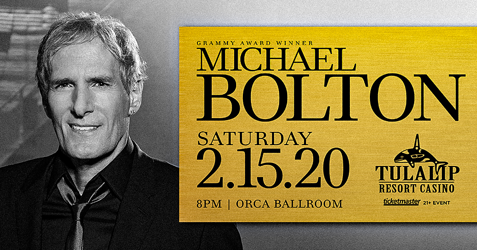 Play slots at Tulalip Resort Casino south of Vancouver, BC near Seattle on I-5, and enjoy Michael Bolton live in concert in the Orca Ballroom on Saturday, February 15 - get your tickets!