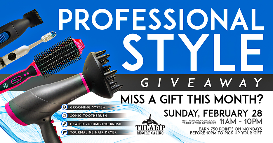 Tulalip Resort Casino Professional Style Giveaway Extended Feb 28 2021 miss a gift this month.