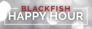 Enjoy Blackfish's Happy Hour Exclusives at the fabulous Tulalip Resort Casino just north of Seattle on I-5!