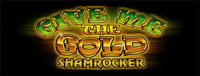 Play slots at Tulalip Resort Casino south of Vancouver, BC near Seattle on I-5 like the exciting Give me the Gold Shamrocker premium video gaming machine!