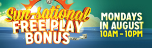 At the fabulous Tulalip Resort Casino just north of Lynnwood and Mukilteo on I-5 play Sun-Sational Free Play Bonus every Monday in August!