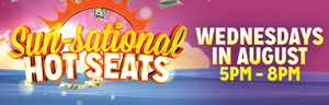At the fabulous Tulalip Resort Casino just north of Redmond and Kirkland on I-5 play Sun-Sational Hot Seats every Wednesday in August!