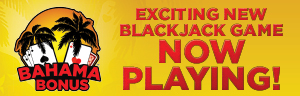 Tulalip Resort Casinoi has a new table game starting September 15, 2020 called Bahama Bonus Blackjack.
