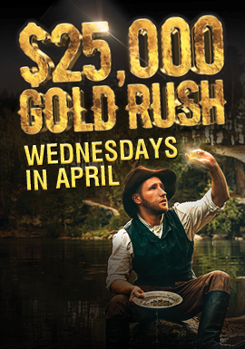 Play slots at Tulalip Resort Casino north of Bellevue and Seattle on I-5 Wednesdays in April to enter the $25,000 Gold Rush!