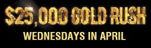 Play slots at Tulalip Resort Casino north of Bellevue and Redmond on I-5 Wednesdays in April to enter the $25,000 Gold Rush!