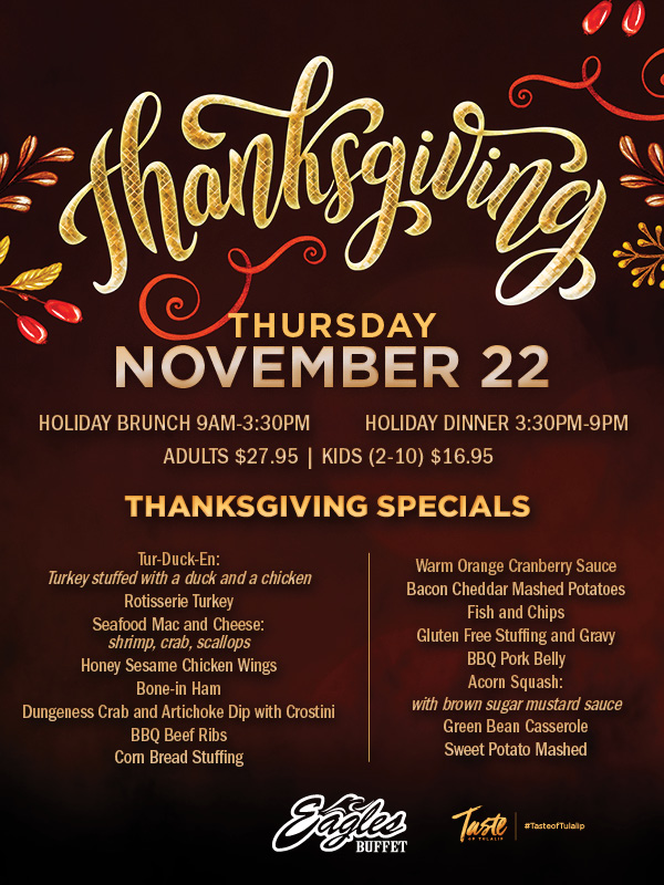 Thanksgiving at Tulalip Resort Casino includes dining specials at Eagles Buffet - located north of Bellevue and Seattle on I-5!
