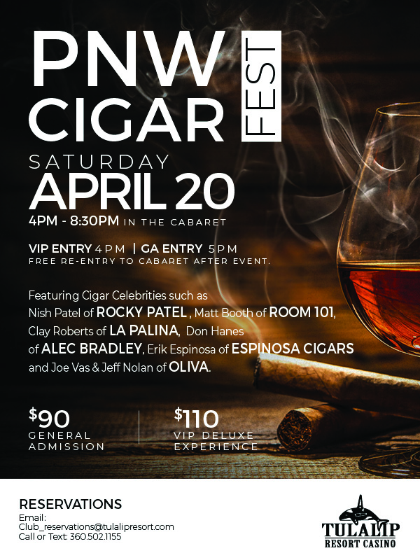 Join us at Tulalip Resort Casino just north of Bellevue and Seattle on I-5 for the PNW Cigar Fest on Saturday April 20 - get your reservations!