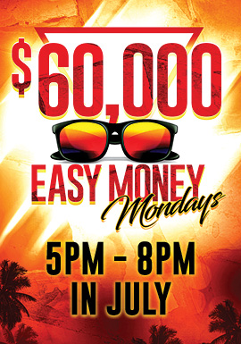 Join us at Tulalip Resort Casino for $60,000 Easy Money Mondays to win your share of up to $5,000 cash!