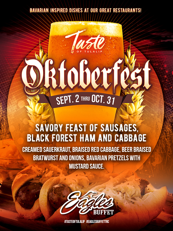 Play slots at Tulalip Resort Casino south of Vancouver, BC near Seattle on I-5 and enjoy special Oktoberfest dining options in Eagles Buffet through October 31!