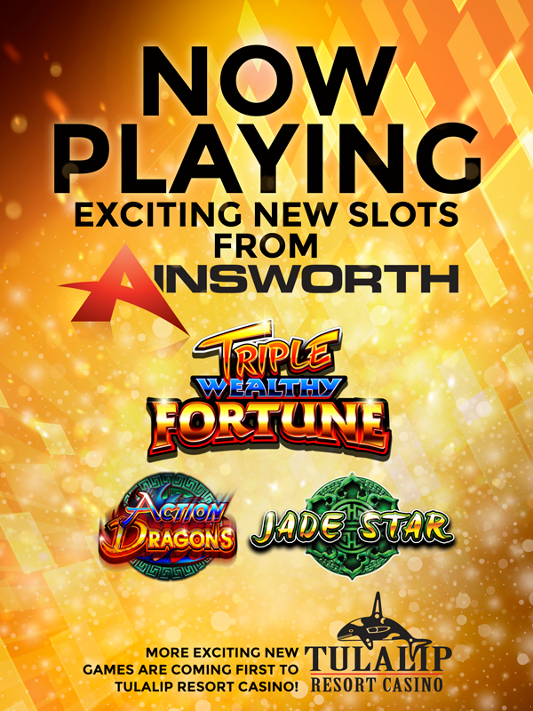 At Tulalip Resort Casino south of West Vancouver, BC near Seattle on I-5 we have Ainsworth slots like the exciting Triple Wealthy Fortune, Action Dragons, and Jade Star!