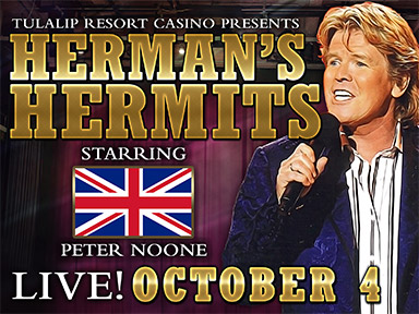 Play slots at Tulalip Resort Casino south of Vancouver, BC near Seattle on I-5 and enjoy live music like Herman's Hermits in the Orca Ballroom October 4, 2019!