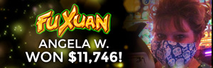 Angela W won $11,746 playing Fu Xuan at the Tulalip Resort Casino in Tulalip only 45 minutes north of Seattle