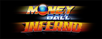 Play the Money Ball Inferno in Tulalip near the Marysville Tulalip Resort Casino