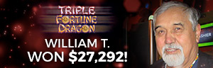 At the fabulous Tulalip Resort Casino just north of Seattle, WA on I-5 William T. hit a huge slots jackpot on Triple Fortune Dragon!