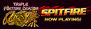 Play slots at Tulalip Resort Casino south of Vancouver, BC near Seattle on I-5 like the exciting Triple Fortune Dragon Spitfire video gaming machine!